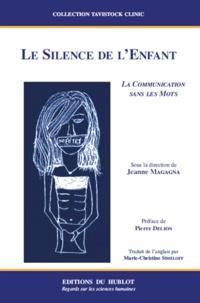 Jeanne Magagna - Le silence de l'enfant - La communication sans les mots.