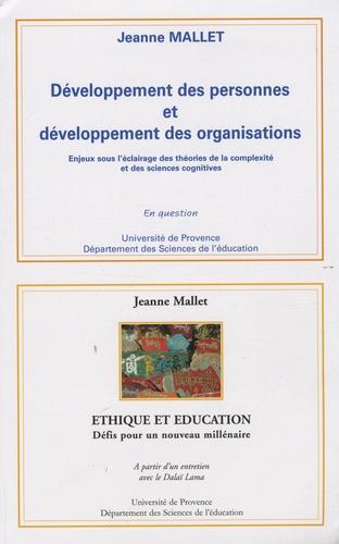 Jeanne Mallet - Développement des personnes et développement des organisations - Enjeux sous l'éclairage des théories de la complexité et des sciences cognitives.