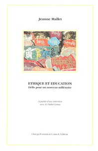 Jeanne Mallet - Ethique et éducation - Défis pour un nouveau millénaire.