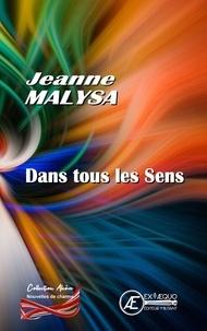 Jeanne Malysa - Dans tous les sens.