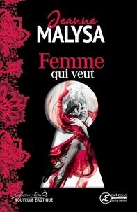 Jeanne Malysa - Femme qui veut - Nouvelle érotique.