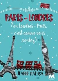 Jeanne Malysa - Paris-Londres - Ou Londres-Paris, c'est comme vous voulez.
