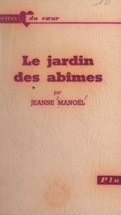 Jeanne Manoël et Sabine Berritz - Le jardin des abîmes.