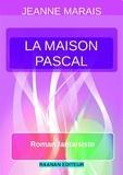 Jeanne Marais - La Maison Pascal.