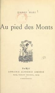 Jeanne Mari - Au pied des Monts.
