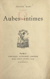 Jeanne Mari - Aubes intimes.