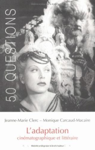 Jeanne-Marie Clerc et Monique Carcaud-Macaire - L'adaptation cinématographique et littéraire.