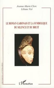 Jeanne-Marie Clerc et Liliane Nzé - Le roman gabonais et la symbolique du silence et du bruit.