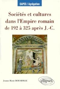 Jeanne-Marie Demarolle - Sociétés et cultures dans l'Empire romain de 192 à 325 après J.-C..