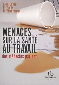 Jeanne-Marie Ehster et Hervé Fonds - Menaces sur la santé au travail.