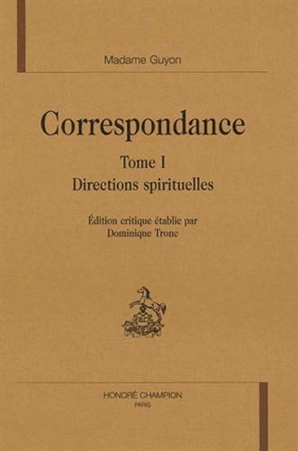 Jeanne-Marie Guyon - Correspondance - Tome 1, Directions spirituelles.