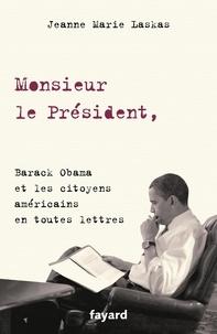Jeanne Marie Laskas - Monsieur le président - Barack Obama et les citoyens américains en toutes lettres.