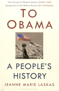 Jeanne Marie Laskas - To Obama - A People's History.