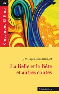 La Belle et la Bête et autres contes - Jeanne-Marie Leprince de Beaumont pdf epub