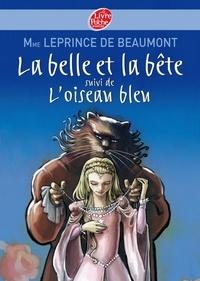 Jeanne-Marie Leprince de Beaumont - La Belle et la Bête suivi de L'oiseau bleu.