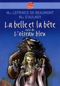 Jeanne-Marie Leprince de Beaumont et  Madame d'Aulnoy - La belle et la bête - Suivi de L'oiseau bleu.