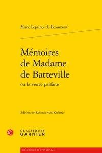Jeanne-Marie Leprince de Beaumont - Mémoires de Madame de Batteville ou La veuve parfaite.