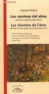 Jeanne Marie - Les chemins de l'âme - Mémoire vive des poètes de la Génération de 27.