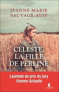 Jeanne-Marie Sauvage-Avit - Céleste, la fille de Perline.