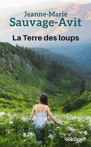 Jeanne-Marie Sauvage-Avit - La terre des loups.