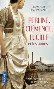Perline, Clémence, Lucille et les autres... - Des vies de femme dans la Grande Guerre.pdf
