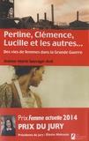 Jeanne-Marie Sauvage-Avit - Perline, Clémence, Lucille et les autres... - Des vies de femme dans la Grande Guerre.