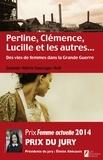 Jeanne-Marie Sauvage-Avit - Perline, Clémence, Lucille et les autres... Des vies de femme dans la Grande Guerre.