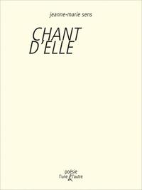 Jeanne-Marie Sens - Chant d'elle.