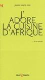 Jeanne-Marie Sens - J'adore la cuisine d'Afrique.