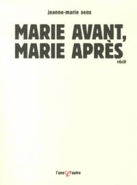 Jeanne-Marie Sens - Marie avant, Marie après.