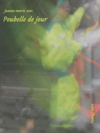 Jeanne-Marie Sens - Poubelle de jour.