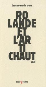 Jeanne-Marie Sens - Rolande et l'artichaut.