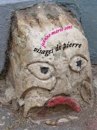 Jeanne-Marie Sens - Visages de pierres.