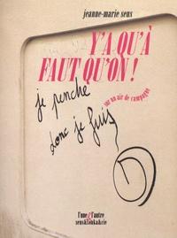 Jeanne-Marie Sens - Y'a qu'à faut qu'on - Sur un air de campagne.