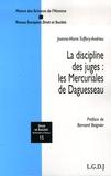 Jeanne-Marie Tuffery-Andrieu - La discipline des juges : les Mercuriales de Daguesseau.