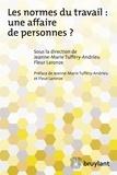 Jeanne-Marie Tuffery-Andrieu et Fleur Laronze - Les normes du travail : une affaire de personnes ?.
