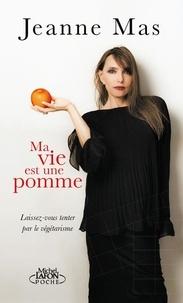 Jeanne Mas - Ma vie est une pomme - Laissez-vous tenter par le végétarisme.