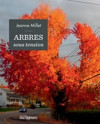 Jeanne Millet - Arbres sous tension.