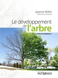 Jeanne Millet - Le développement de l'arbre - Guide de diagnostic.