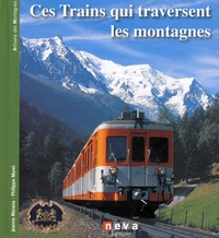 Jeanne Morana - Ces trains qui traversent les montagnes.