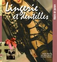 Jeanne Morana et Jean-Marc Blache - Lingerie et dentelles - Objets de parure.