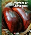 Jeanne Morana et Jean-Claude Tabernier - Marrons et châtaignes - Renaissance de l'arbre à pain.