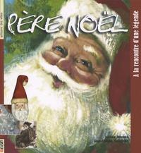Jeanne Morana et Jean-Claude Tabernier - Père Noël - A la rencontre d'une légende.