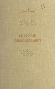 Jeanne Moret - Le second commandement.