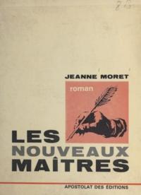 Jeanne Moret - Les nouveaux maîtres.
