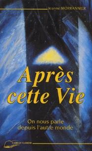 Jeanne Morrannier - Après cette vie - On nous parle depuis l'autre monde.
