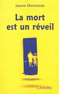 Jeanne Morrannier - La mort est un réveil.