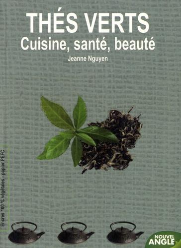 Jeanne Nguyen et Akila Bellil - Thés verts - Cuisine, santé, beauté.