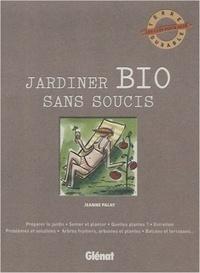 Jeanne Palay - Jardiner bio sans soucis.