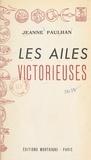 Jeanne Paulhan - Les ailes victorieuses.